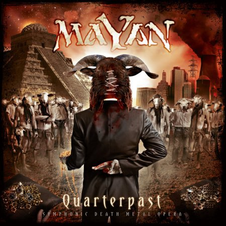 Album art of the new MaYaN album, Quarterpast, which is due in May 2011. The band is formed of Epica and ex-After Forever members