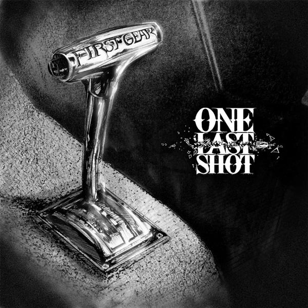 One Last Shot - First Gear